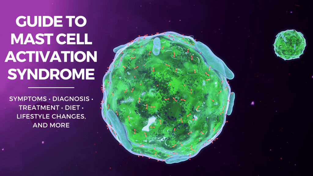 a guide to mast cell activation syndrome: symptoms, diagnosis, diet, and more
